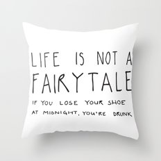life is not a fairytale Throw Pillow