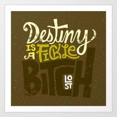 Lost: Destiny is a Fickle Bitch Art Print