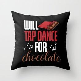 Tap Dancer Tapdancer Chocolate Lover Throw Pillow