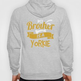 My Brother Is A Yorkie Hoody