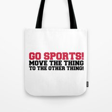 Go Sports! Funny Quote Tote Bag