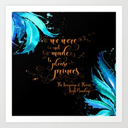 We were not made to please princes. The Language of Thorns Art Print
