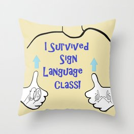I Survived Sign Language Class Throw Pillow