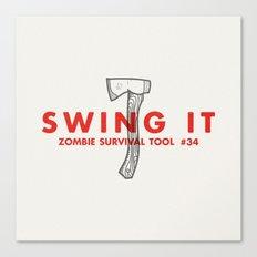 Swing it - Zombie Survival Tools Canvas Print