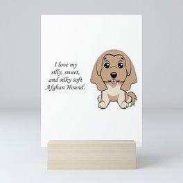 Love my Afghan Hound Mini Art Print