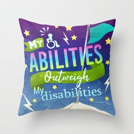 My Abilities Outweigh My Disabilities Throw Pillow