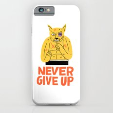 NEVER GIVE UP iPhone 6s Slim Case