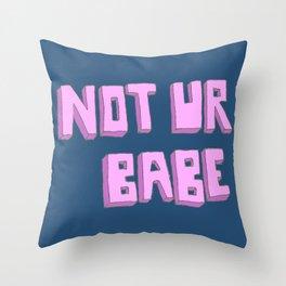 Not ur babe (blue version) Throw Pillow