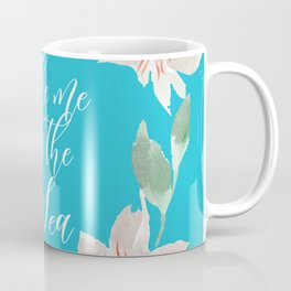 Take Me to the Sea - Turquoise Coffee Mug