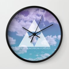 TODAY TOMORROW FOREVER Wall Clock