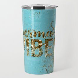 Mermaid Vibes - Gold Glitter On Teal Travel Mug