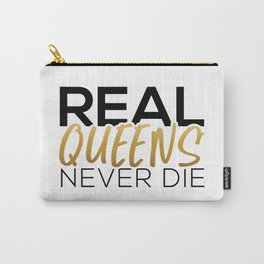 Real Queens Never Die Carry-All Pouch