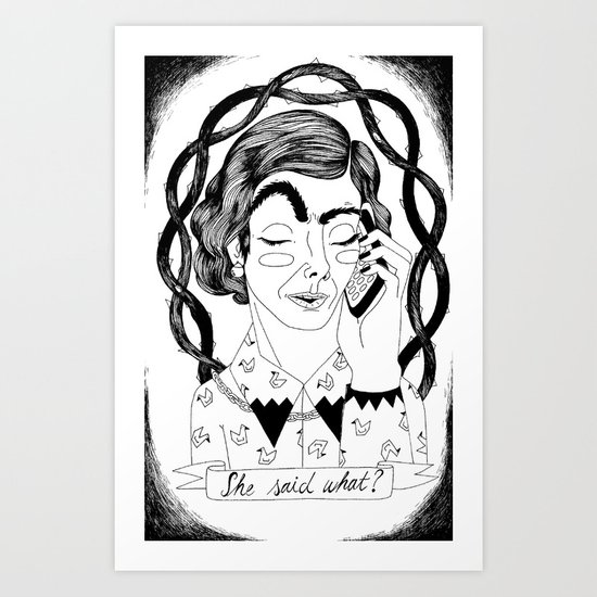 Girls Stuff: She said what? Art Print
