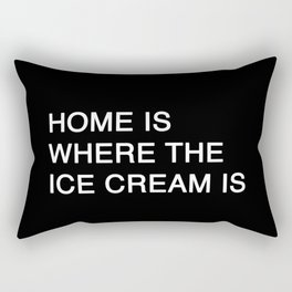 HOME IS WHERE THE ICE CREAM IS Rectangular Pillow
