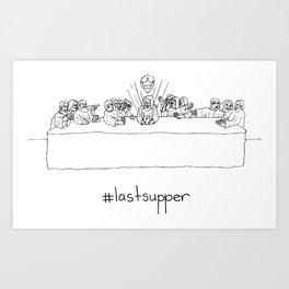 #lastsupper Art Print