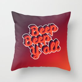 Beep Beep Y'all! Throw Pillow