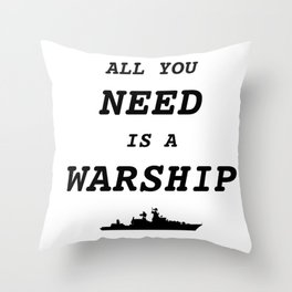World of Warships - All you need is a Warship Throw Pillow