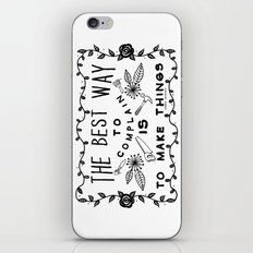 The Best Way To Complain Is To Make Things iPhone & iPod Skin