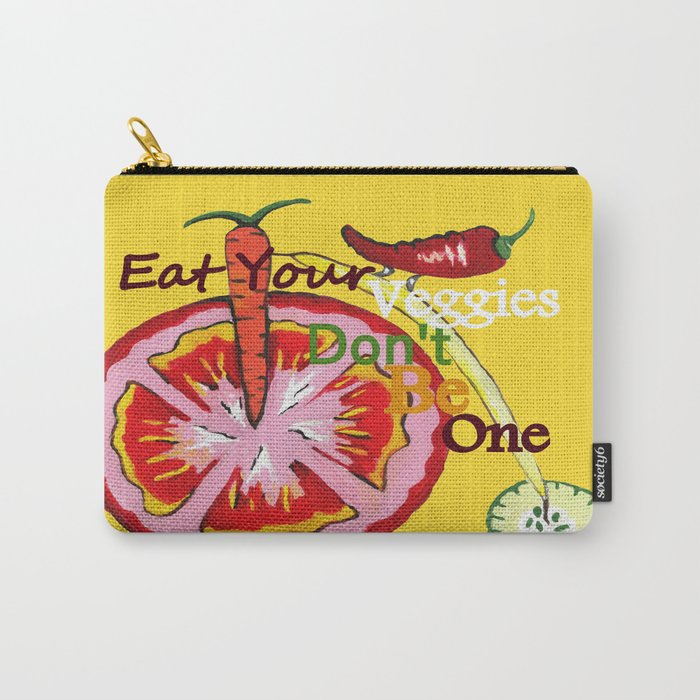 Don't Be A Vegetable Carry-All Pouch