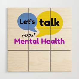 Let's talk about mental health Wood Wall Art