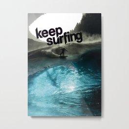 Keep Surfing Poster Metal Print