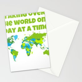 Taking Over The World One Day At Time Stationery Cards