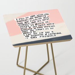 I fell in love quote Side Table