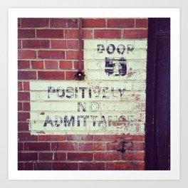 Positively No Admittance Art Print