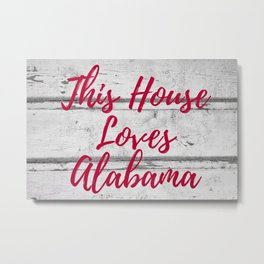 This House Loves Alabama Barn Wall Print Metal Print