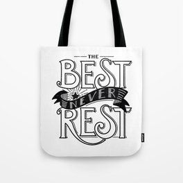 The Best Never Rest - HandLettering Quote, Black&White illustration design for T-shirts Tote Bag