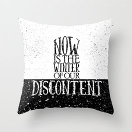 Now is the Winter of Our Discontent Throw Pillow