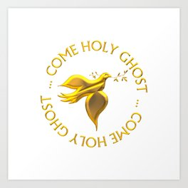 Golden 3-D Look Come Holy Ghost Holy Spirit Art Print