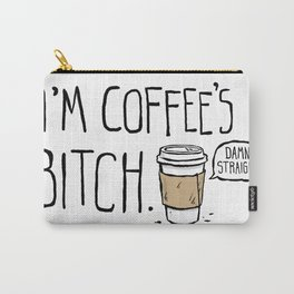 Coffee's Bitch Carry-All Pouch