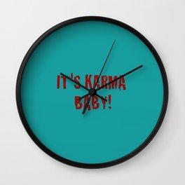 It's Karma Baby! Wall Clock