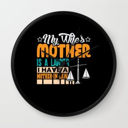 My Wifes mother is a lawyer i got a mother in law Wall Clock