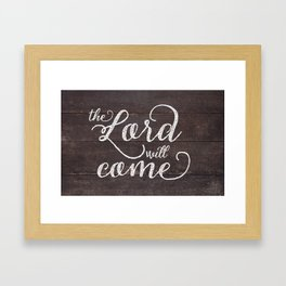 The Lord Will Come Framed Art Print