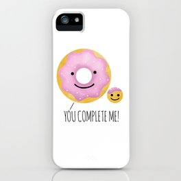 You Complete Me iPhone Case