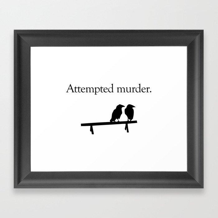 Attempted Murder Gerahmter Kunstdruck