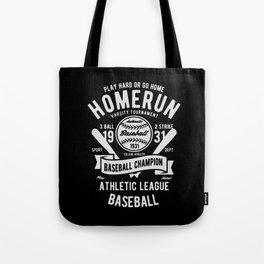 play hard or go home baseball champion Tote Bag