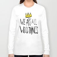 wild things Long Sleeve T-shirts featuring Wild Things II by Leah Flores