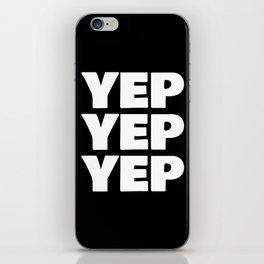 YEP YEP YEP iPhone Skin