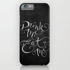 Drink Me Eat Me Typography on Chalkboard iPhone 6s Slim Case
