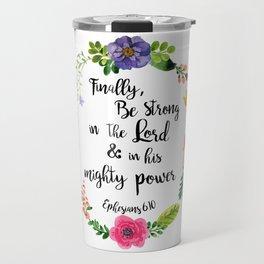 Ephesians 6:10 Travel Mug