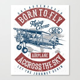 Airplane - Born To Fly Across The Sky Canvas Print