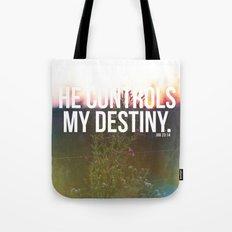 He controls my destiny  Tote Bag