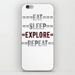Explorers Gift - Eat Sleep Explore Repeat  - Distressed Text Design iPhone Skin