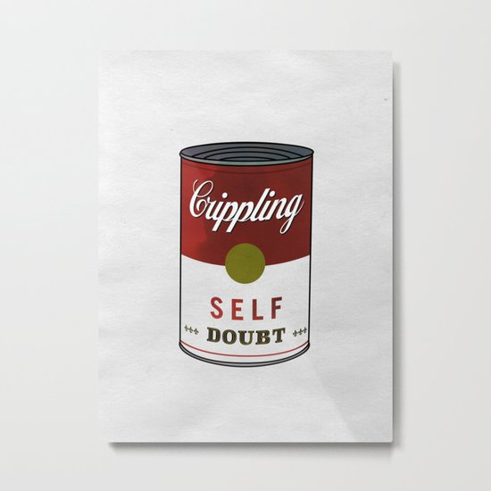 Crippling Self Doubt Metal Print