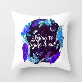 Trying to figure it out Throw Pillow