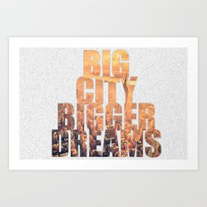 Big City Dreams Art Print