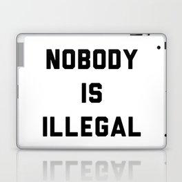 Nobody is illegal Laptop & iPad Skin
